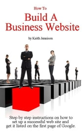 How To Build a Business Website ebook by Keith Jennison