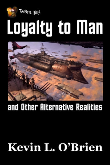 Loyalty to Man ebook by Kevin L. O'Brien