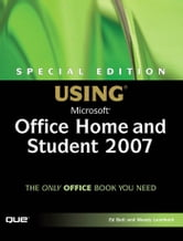 Special Edition Using Microsoft Office Home and Student 2007 ebook by Bott, Ed