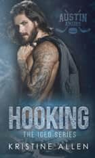 Hooking - The Iced Series ebook by Kristine Allen
