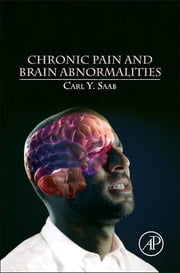 Chronic Pain and Brain Abnormalities ebook by Carl Y. Saab