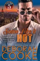 Some Like It Hot ebook by Deborah Cooke