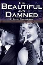 The Beautiful and the Damned - original edition ebook by Francis Scott Fitzgerald