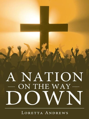 A Nation on the Way Down ebook by Loretta Andrews