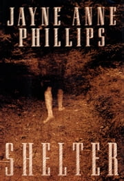 Shelter ebook by Jayne Anne Philips