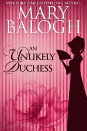An Unlikely Duchess ebook by Mary Balogh