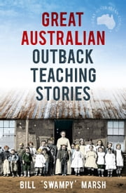 Great Australian Outback Teaching Stories ebook by Bill Marsh