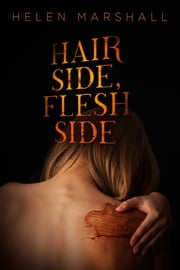 Hair Side, Flesh Side ebook by Helen Marshall