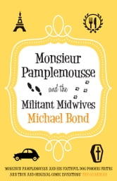 Monsieur Pamplemousse and the Militant Midwives ebook by Michael Bond
