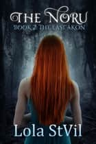 The Noru 2: The Last Akon (The Noru Series, Book 2) ebook by Lola StVil
