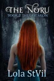 The Noru 2: The Last Akon (The Noru Series, Book 2) - The Noru, #2 ebook by Lola StVil