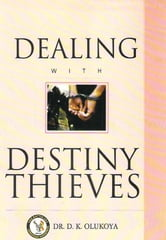 Dealing with Destiny Thieves ebook by Dr. D. K. Olukoya