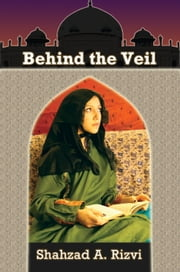 Behind the Veil ebook by Shahzad Rizvi