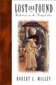 Lost and Found - Reflections on the Prodigal Son ebook by Robert L. Millet