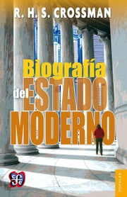 Biografía del Estado moderno ebook by Richard Howard Crossman