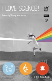 I Love Science! ebook by Shanny Jean Maney