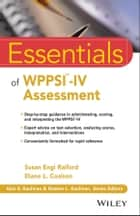 Essentials of WPPSI-IV Assessment ebook by Susan Engi Raiford, Diane L. Coalson