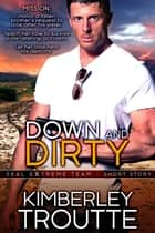 Down and Dirty ebook by Kimberley Troutte