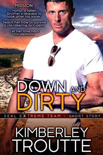 Down and Dirty - Short Story ebook by Kimberley Troutte
