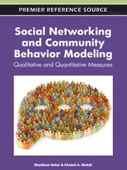 Social Networking and Community Behavior Modeling - Qualitative and Quantitative Measures ebook by Maytham Safar,Khaled Mahdi