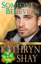 Someone To Believe In - Book 1 ebook by Kathryn Shay