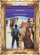 Lawman (Mills & Boon Vintage 90s Modern) ebook by Laurie Grant