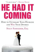 He Had It Coming ebook by Stacy Schneider, Esq. Esq.
