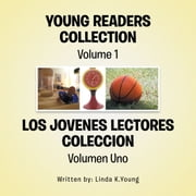 Young Readers Collection Volume 1 - Los jovenes lectores coleccion volumen uno ebook by Linda K.Young
