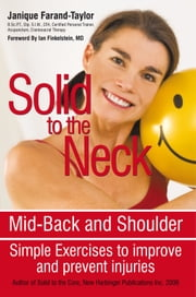 Solid to the Neck, Mid-Back and Shoulder - Simple Exercises to improve and prevent injuries ebook by Janique Farand-Taylor