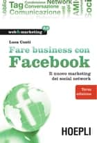 Fare business con Facebook ebook by Luca Conti
