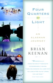 Four Quarters of Light - An Alaskan Journey ebook by Brian Keenan