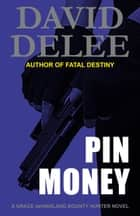 Pin Money (A Grace deHaviland Book) ebook by David DeLee