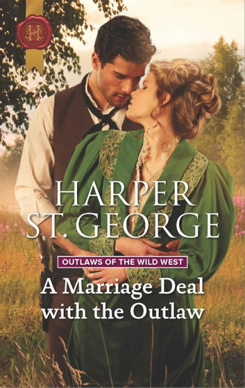 A Marriage Deal with the Outlaw ebook by Harper St. George