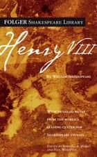 Henry VIII ebook by William Shakespeare, Dr. Barbara A. Mowat, Paul Werstine,...