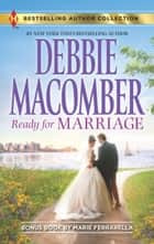 Ready for Marriage - Finding Happily-Ever-After ebook by Debbie Macomber, Marie Ferrarella