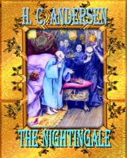 The Nightingale - Fairy tale ebook by Hans Christian Andersen, Daniel Coenn (illustrator)