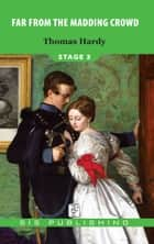 Far From The Madding Crowd Stage 3 ebook by Thomas Hardy