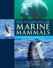 Encyclopedia of Marine Mammals ebook by William F. Perrin,Bernd Wursig,J.G.M. 'Hans' Thewissen