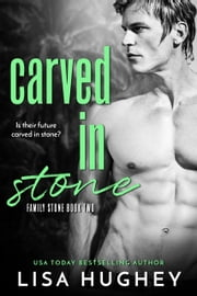 Carved in Stone - Family Stone, #2 Connor ebook by Lisa Hughey