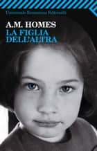 La figlia dell'altra ebook by A. M. Homes