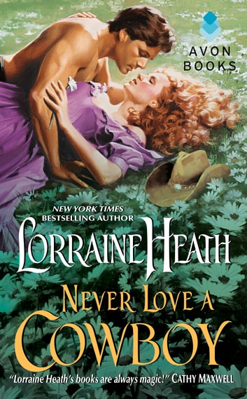 Never Love a Cowboy ebook by Lorraine Heath