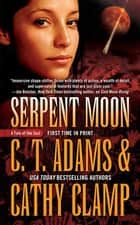 Serpent Moon ebook by C. T. Adams,Cathy Clamp,Cat Adams