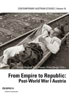 From Empire to Republic - Post-World War I Austria ebook by Fritz Plasser, Peter Berger, Günter Bischof