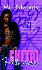 Ghetto Princess ebook by Mia Edwards