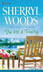 Un été à Trinity - Série Trinity Harbor, vol. 2 eBook by Sherryl Woods