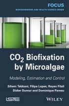CO2 Biofixation by Microalgae ebook by Sihem Tebbani,Rayen Filali,Filipa Lopes,Didier Dumur,Dominique Pareau