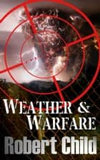 Weather and Warfare ebook by Robert Child
