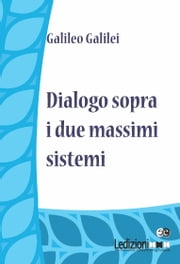 Dialogo sopra i due massimi sistemi ebook by Galileo Galilei