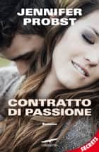 Contratto di passione ebook by Jennifer Probst