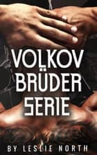 Volkov Brüder Serie eBook by Leslie North